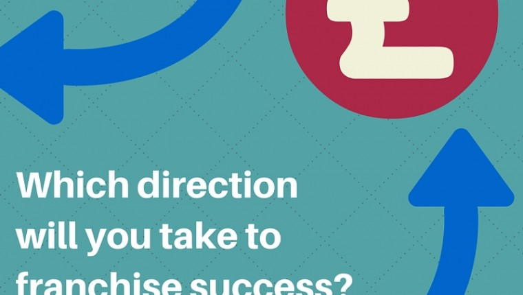 Which direction will you take to franchise success?